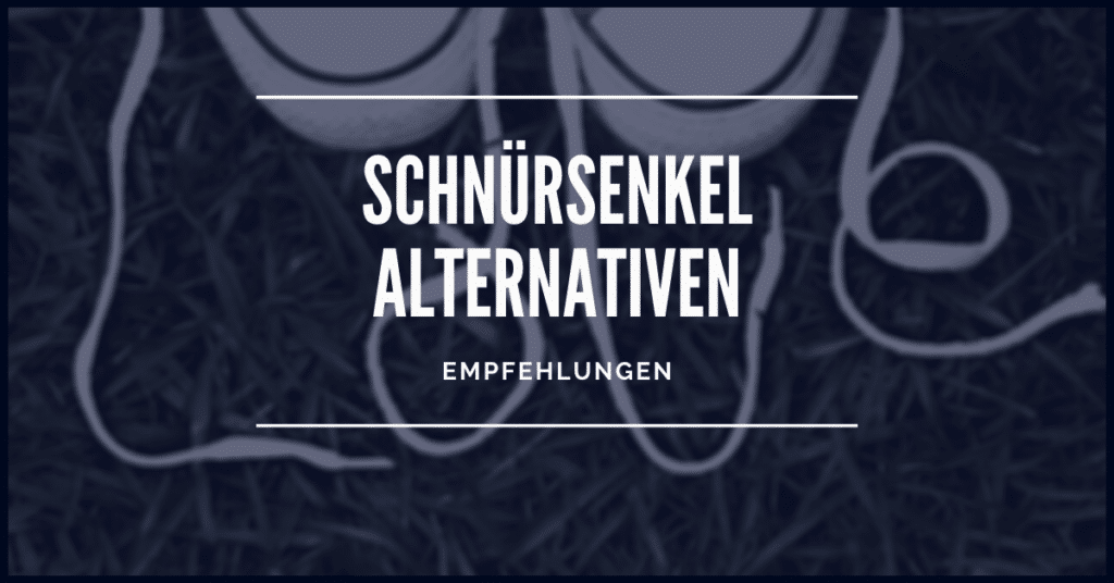 Schnürsenkel Alternativen